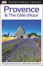 DK Eyewitness Travel Guide Provence and the Côte d'Azur by DK Travel