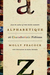 Alphabetique, 26 Characteristic Fictions by Molly Peacock
