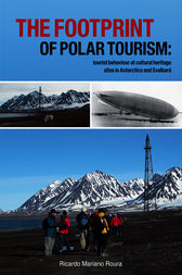 The footprint of Polar tourism: Tourist behaviour at cultural heritage sites in Antarctica and Svalbard