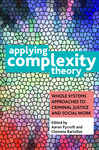 Applying complexity theory: Whole systems approaches to criminal justice and social work