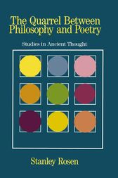 The Quarrel Between Philosophy and Poetry by Stanley Rosen