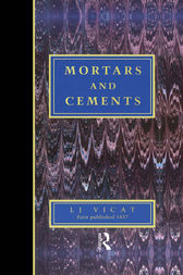 Mortars and Cements by L.J. Vicat