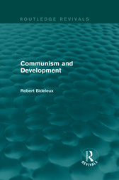 Communism and Development (Routledge Revivals) by Robert Bideleux