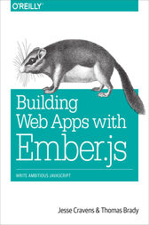 Building Web Apps with Ember.js by Jesse Cravens