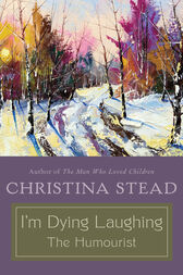 I'm Dying Laughing by Christina Stead