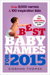 Best Baby Names for 2015 by Siobhan Thomas