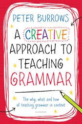 A Creative Approach to Teaching Grammar by Peter Burrows
