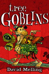 Goblins: Tree Goblins by David Melling