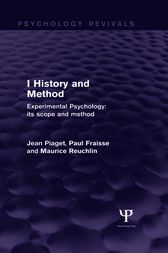 Experimental Psychology Its Scope and Method: Volume I (Psychology Revivals) by Jean Piaget