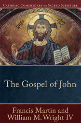 The Gospel of John (Catholic Commentary on Sacred Scripture) by Francis Martin