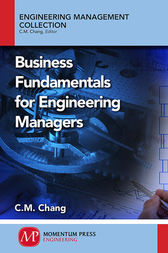 Business Fundamentals for Engineering Managers by C.M. Chang