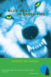 Blue Wolf In Green Fire: A Woods Cop Mystery