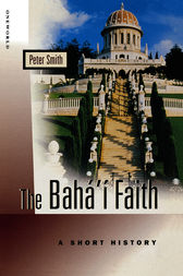 The Baha'i Faith by Peter Smith