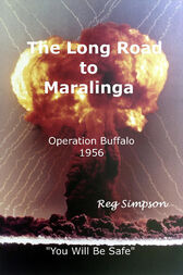The Long Road To Maralinga by Reg Simpson