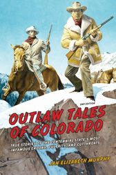 Outlaw Tales of Colorado by Jan Murphy