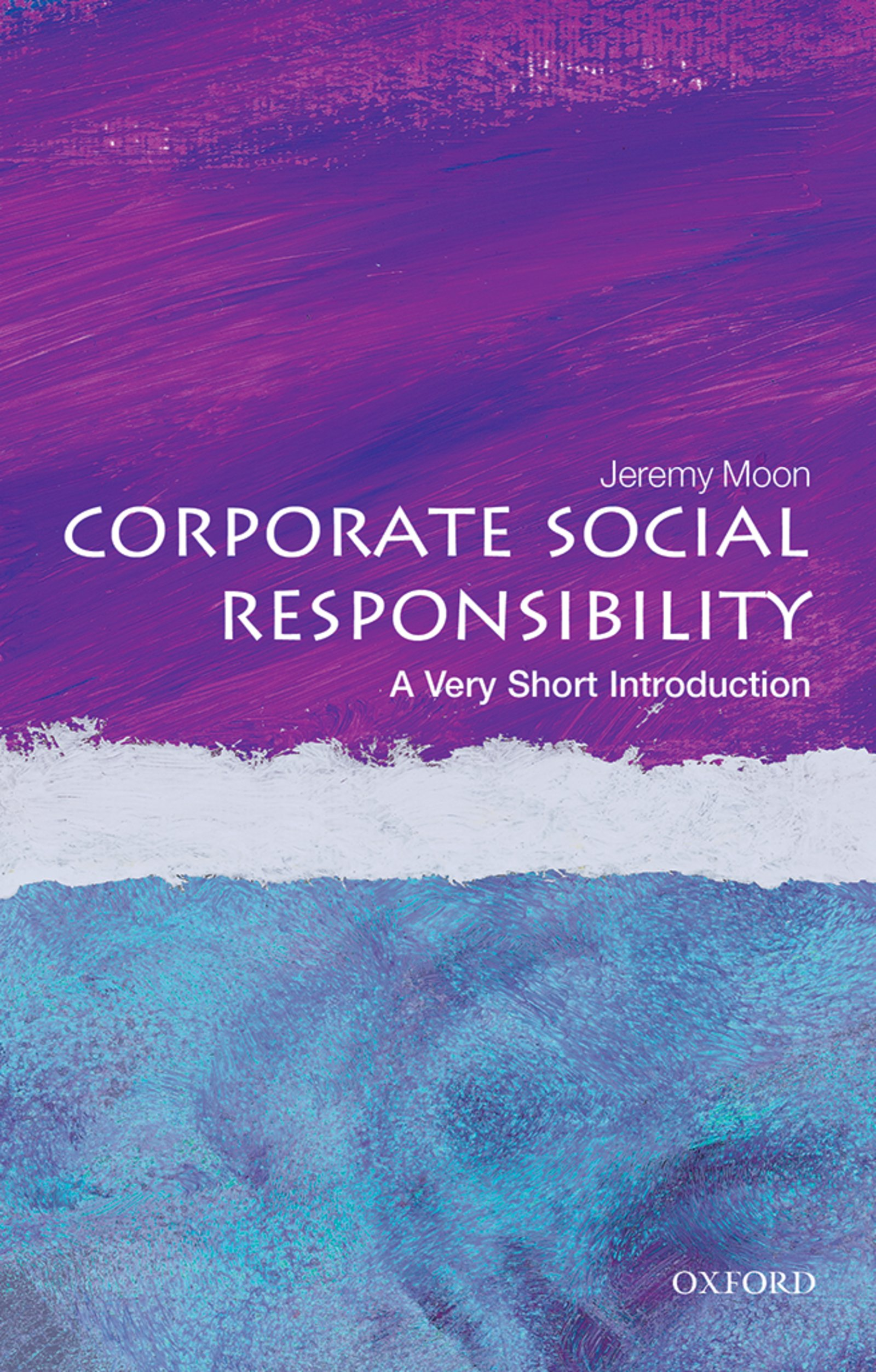 Download Ebook Corporate Social Responsibility: A Very Short Introduction by Jeremy Moon Pdf