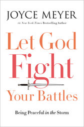 Let God Fight Your Battles by Joyce Meyer