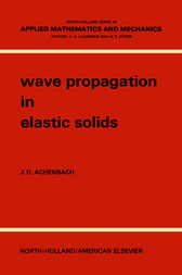 Wave Propagation in Elastic Solids by J. D. Achenbach