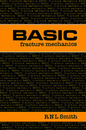Basic Fracture Mechanics: Including an Introduction to Fatigue