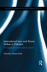International Law and Drone Strikes in Pakistan by Sikander Ahmed Shah