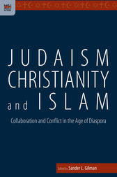 Judaism, Christianity, and Islam by Sander L. Gilman