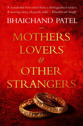 Mothers, Lovers and Other Strangers by Bhaichand Patel