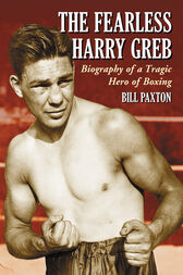 The Fearless Harry Greb by Bill Paxton