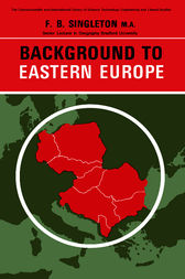 Background to Eastern Europe by F. B. Singleton