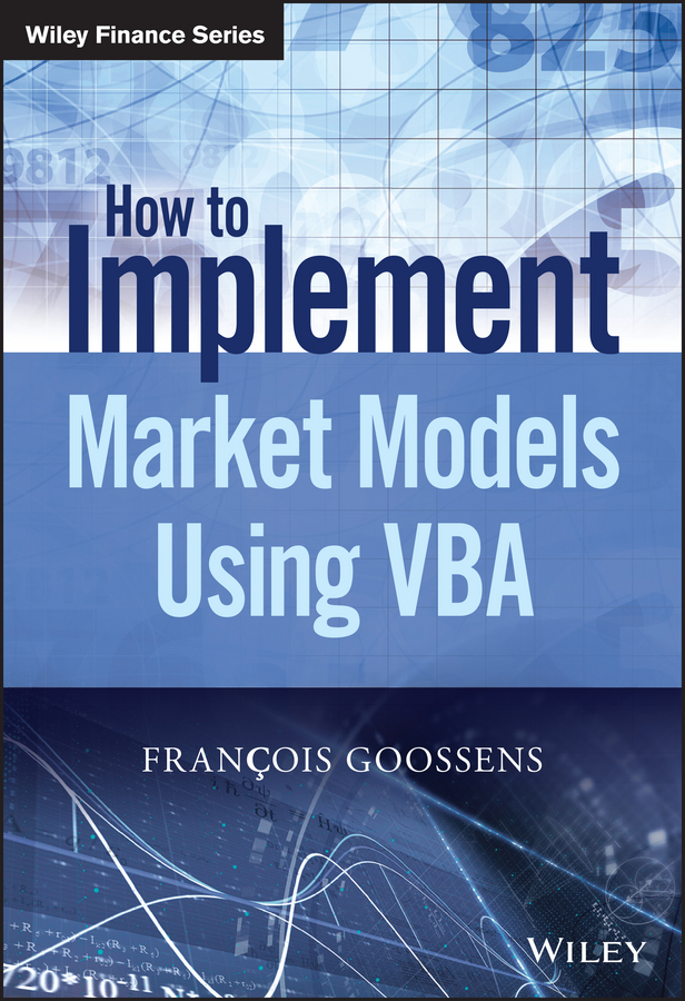 Download Ebook How to Implement Market Models Using VBA by Francois Goossens Pdf