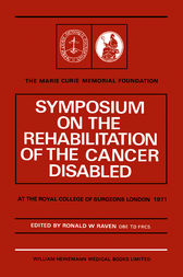 Symposium on the Rehabilitation of the Cancer Disabled by Ronald W. Raven