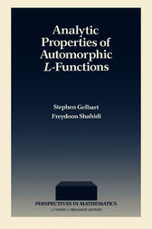 Analytic Properties of Automorphic L-Functions by Stephen Gelbart