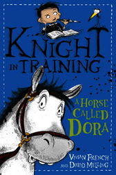 Knight in Training: A Horse Called Dora by David Melling