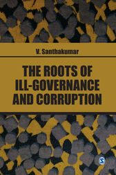 The Roots of Ill-Governance and Corruption by V. Santhakumar