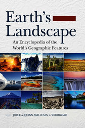 Earth's Landscape: An Encyclopedia of the World's Geographic Features [2 volumes] by Joyce Quinn