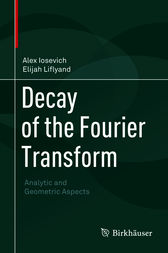 Decay of the Fourier Transform by Alex Iosevich