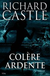 Colère Ardente by Richard Castle