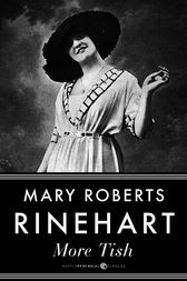 More Tish by Mary Roberts Rinehart