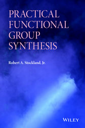 Practical Functional Group Synthesis by Robert A. Stockland