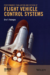 Performance Evaluation and Design of Flight Vehicle Control Systems by Eric T. Falangas