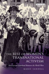 The Rise of Women's Transnational Activism by Marie Sandell
