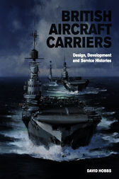 British Aircraft Carriers by David Hobbs