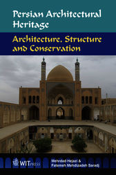 Persian Architectural Heritage by Mehrdad Hejazi
