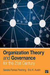 Organization Theory and Governance for the 21st Century by Sandi Parkes Pershing