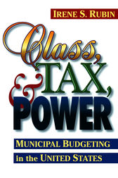 Class, Tax, and Power by Irene S. Rubin