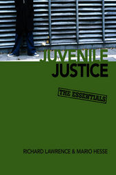 Juvenile Justice by Richard A. Lawrence