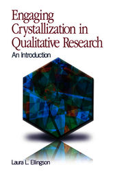 Engaging Crystallization in Qualitative Research by Laura L. Ellingson
