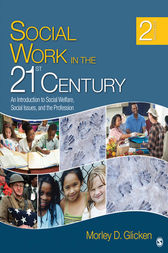 Social Work in the 21st Century by Morley D. Glicken