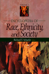 Encyclopedia of Race, Ethnicity, and Society by Richard T. Schaefer