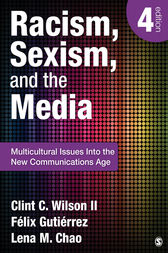 Racism, Sexism, and the Media by Clint C. Wilson