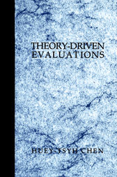 Theory-Driven Evaluations by Huey T. (Tsyh) Chen